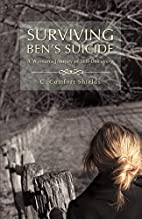 Surviving Ben's Suicide by Caroline Comfort…