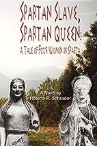 Spartan Slave, Spartan Queen: A Tale of Four…