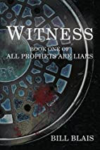 Witness: Book One of All Prophets Are Liars…