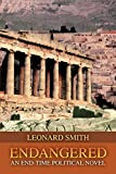 Smith, Leonard: ENDANGERED: An End-time Political Novel