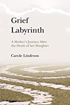 Grief Labyrinth: A Mother's Journey After…