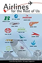 Airlines For the Rest Of Us: The Rise and…