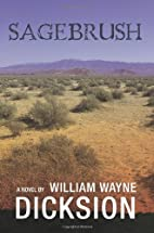 Sagebrush by William Wayne Dicksion
