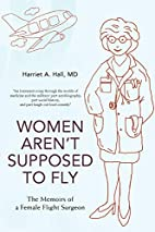 Women Aren't Supposed to Fly: The Memoirs of…