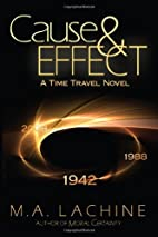 Cause & Effect by M. A. Lachine