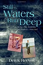 Still Waters Run Deep: The Story of My…