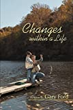 Ford, Gary: Changes within a Life