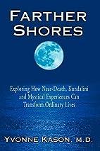 Farther Shores: Exploring How Near-Death,…