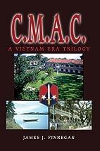 C.M.A.C.: A Vietnam Era Trilogy by James J.…