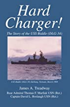Hard Charger!: The Story of the USS Biddle…