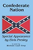 Michael Gray: Confederate Nation: Special Appearance by Elvis Presley