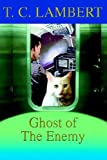 Lambert, T.: Ghost of The Enemy