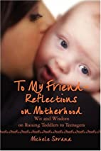 To My Friend Reflections on Motherhood: Wit…