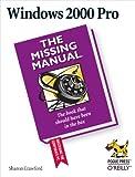Crawford, Sharon: Windows 2000 Pro: The Missing Manual