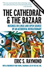 The Cathedral & the Bazaar: Musings on Linux…