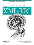 Simon St. Laurent: Programming Web Services with XML-RPC (O'Reilly Internet Series)