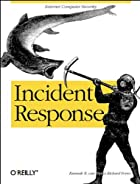 Incident Response by Kenneth R. van Wyk