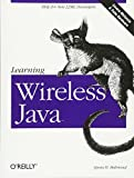 Mohmoud, Qusay H.: Learning Wireless Java