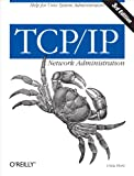 Hunt, Craig: Tcp/Ip Network Administration: Help for Unix System Administrators