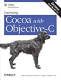 Davidson, James Duncan: Learning Cocoa with Objective-C
