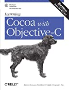 Learning Cocoa with Objective-C, 2nd Edition…