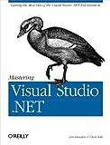 Chris Sells: Mastering Visual Studio .Net