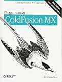 Brooks-Bilson, Rob: Programming Coldfusion MX : Creating Dynamic Web Applications