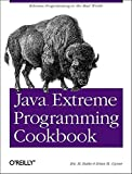 Eric M. Burke: Java Extreme Programming Cookbook