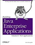 McLaughlin, Brett: Building Java Enterprise Applications: Web Applications v. 2