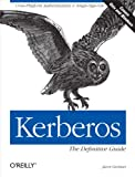 Garman, Jason: Kerberos: The Definitive Guide