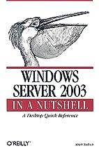 Windows Server 2003 in a Nutshell by Mitch…
