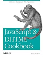JavaScript & DHTML Cookbook by Danny Goodman