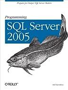 Programming SQL Server 2005 by Bill Hamilton