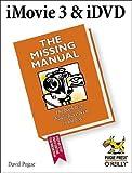 David Pogue: iMovie3 &iDVD: The Missing Manual