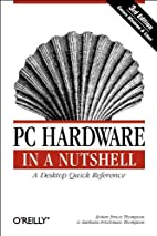 PC Hardware in a Nutshell, 3rd Edition by…