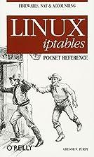 Linux iptables Pocket Reference by Gregor N.…