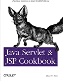 Perry, Bruce W.: Java Servlet and Jsp Cookbook