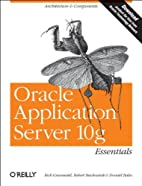Oracle Application Server 10g Essentials by…