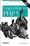 Trachtenberg, Adam: Upgrading to PHP 5