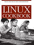 Carla Schroder: Linux Cookbook
