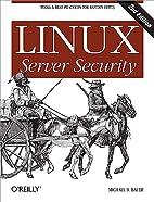 Linux Server Security by Michael D Bauer