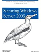 Securing Windows Server 2003 by Mike…