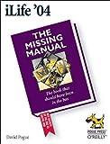 Pogue, David: iLife '04: The Missing Manual