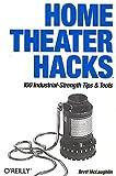 McLaughlin, Brett: Home Theater Hacks: 100 Industrial-Strength Tips & Tools