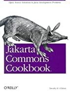 Jakarta Commons Cookbook by Timothy M.…