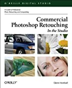 Commercial Photoshop Retouching: In the…
