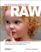 Photoshop CS2 RAW: Using Adobe Camera Raw,…