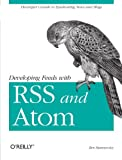 Hammersely, Ben: Developing Feeds With Rss And Atom