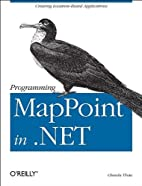 Programming MapPoint in .NET by Chandu Thota