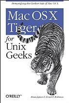Mac OS X Tiger for Unix Geeks by Brian…